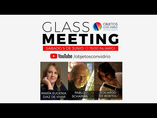 Glass Meeting con Pablo Schapira y Edgardo De Bortoli