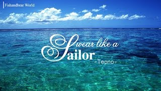 Lyrics Vietsub Swear Like A Sailor Tep No