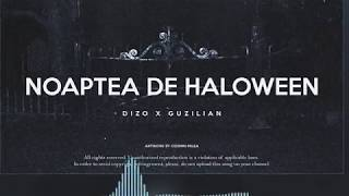 Dizo x Guzilian - Noaptea de Halloween (Official Audio)