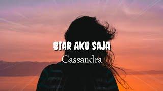 Cassandra Biar aku saja