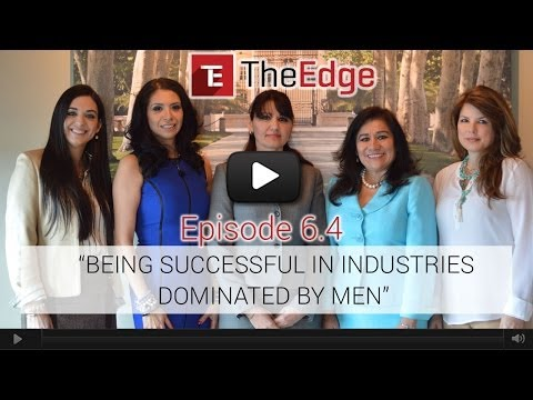 """The Edge Episode - 6.4 """"Being Successful in Industries Dominated by Men"""""""