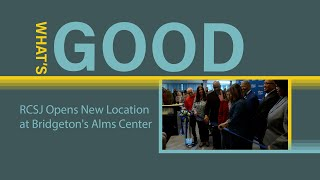 What's Good - RCSJ Opens New Location at Bridgeton's Alms Center