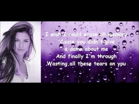 Cassadee Pope - Wasting All These Tears - Lyrics