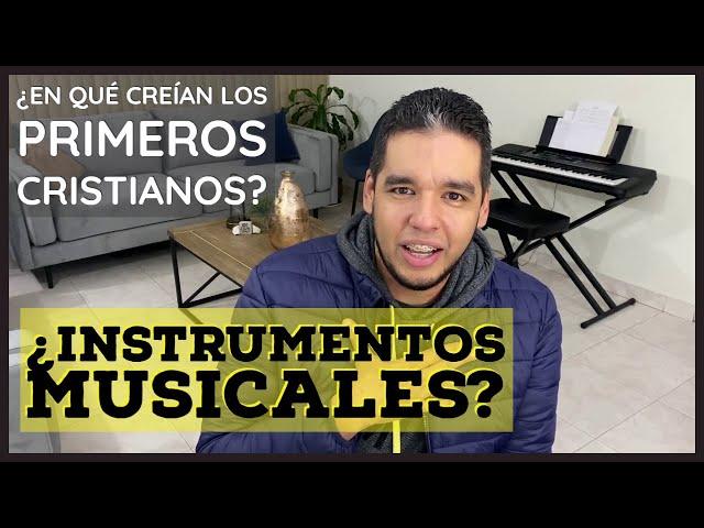 ¿Instrumentos musicales para acercarnos a Dios? | ¿Qué dicen los primeros cristianos?