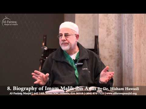 8. Biography of Imam Malik ibn Anas (Part 6 of 6)