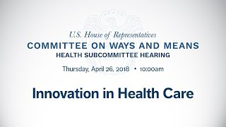 Hearing on Innovation in Health Care