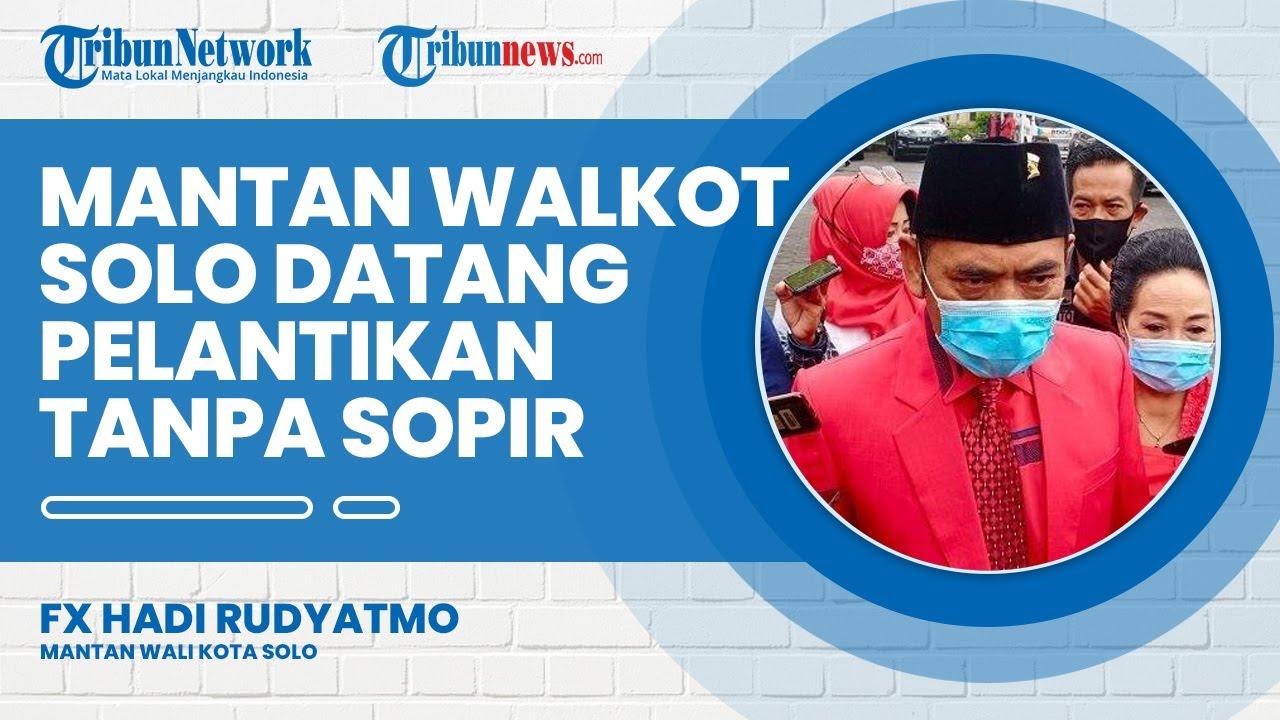 Download Tak Didampingi Sopir, Mantan Walikota FX Hady Rudyatmo Datang Pelantikan Nyetir Mobil Sendiri