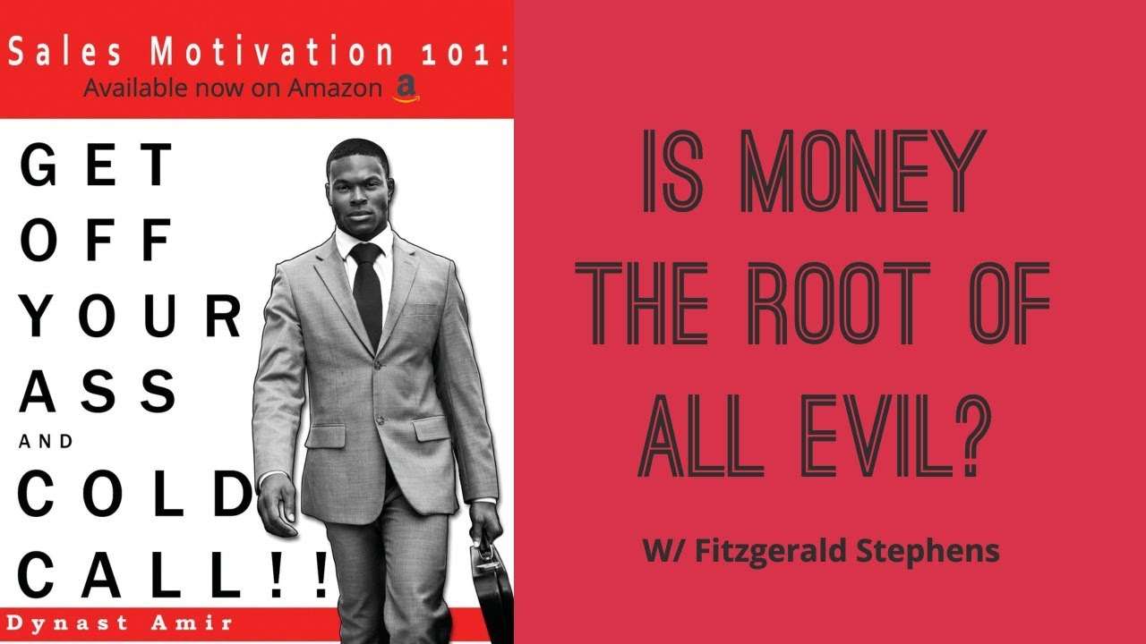 Is Money The Root Of All Evil? w/ Fitzgerald Stephens