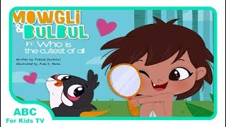 Mowgli BulBul In Who Is The Cutest Of All l Bedtime Stories For Children l English Short Stories For