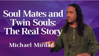 Soul Mates and Twin Souls: The Real Story
