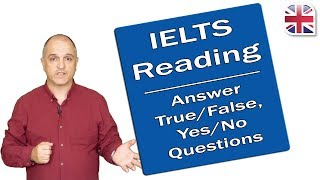 IELTS Reading Exam - True/False/Not Given and Yes/No/Not Given Questions