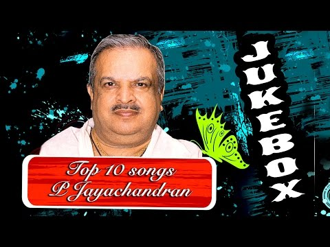 Top 10 songs P Jayachandran  Malayalam Movie Audio Jukebox