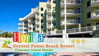 Crystal Palms Beach Resort - Treasure Island Hotels, Florida
