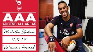 AUBAMEYANG WITH A HAT-TRICK! | Access All Areas | Valencia 2 - 4 Arsenal (3 - 7 on aggregate)