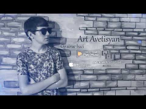 Art Avetisyan - Qo Siruc Baci // New Audio Premiere // 2018-2019