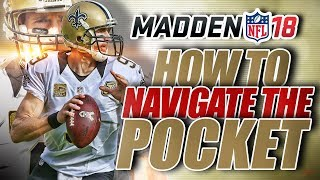 Madden 18 Tips: How to Navigate The Pocket and Avoid Sacks!