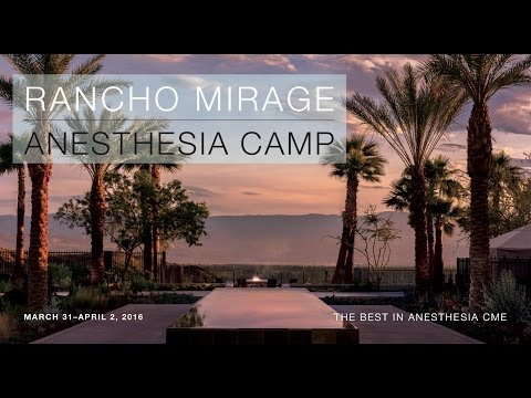 Anesthesia Camp Palm Springs Rancho Mirage CA 2016