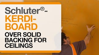 Schluter®-KERDI-BOARD over Solid Backing for Ceilings