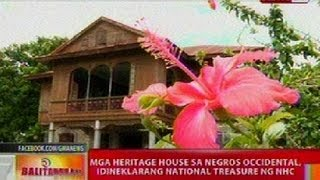 BT: Mga heritage house sa Negros Occidental, idineklarang nat
