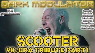 SCOOTER 90s ERA TRIBUTE MIX PART I from DJ DARK MODULATOR