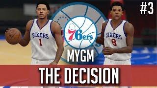 NBA 2k15 Philadelphia 76ers MyGM Ep.3 - The Decision! - NBA 2k16 Roster
