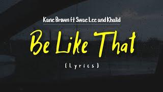 Download Lagu Kane Brown - Be Like That Ft Swae Lee and Khalid MP3