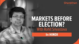 [HINDI] Markets before Indian Election 2019, with Rohit Srivastava