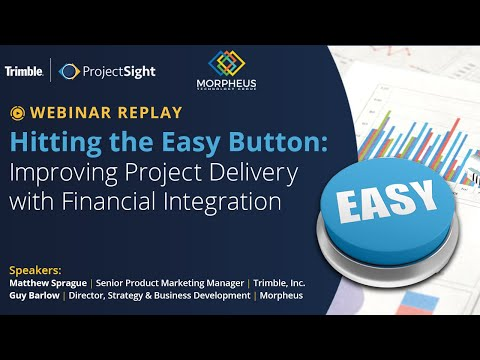 Hitting the Easy Button  Improving Project Delivery with Financials Integration