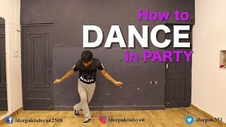 Learn How to Dance in Club & Party | Basic Dance Steps | Deepak Tulsyan Dance Tutorial