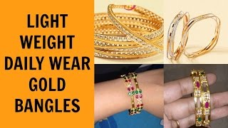 Latest Light Weight Daily Wear Gold Bangles Collection