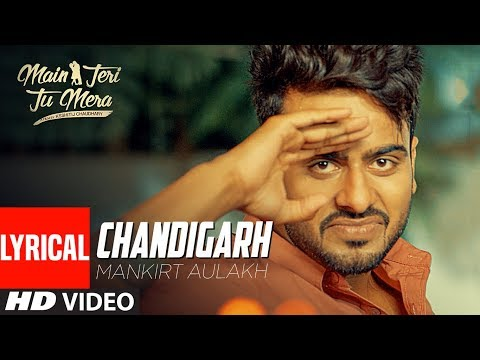 Mankirt Aulakh: Chandigarh (Full Lyrical Song) | Latest Punjabi Songs | T-Series Apna Punjab