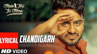 Mankirt Aulakh: Chandigarh (Full Lyrical Song) | Latest Punjabi Songs | T Series Apna Punjab