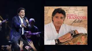 """Frédéric François - 3 extraits de l'album """"Fidèle"""""""
