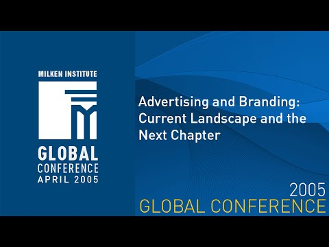 Global Conference 2005 - Advertising and Branding: Current Landscape and the Next Chapter