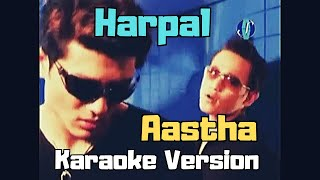 Harpal - Aastha (Karaoke Version)