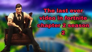 The last ever video in chapter 2 season 2