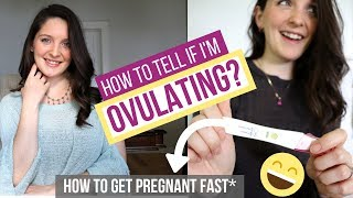 SIGNS OF OVULATION / HOW TO GET PREGNANT FAST