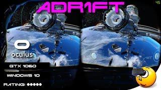 VR | Adr1ft  | Oculus Rift | GeForce GTX 1060 (View VR without a headset!)