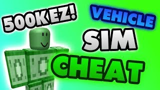 "(NEW!) Roblox VEHICLE SIMULATOR MONEY CHEAT! (How to get money INSTANTLY!) (INSANE ""GLITCH"")"