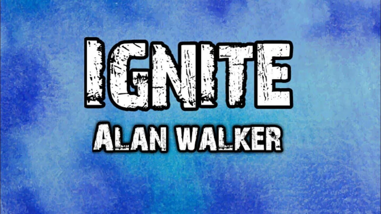 Alan walker ignite (lyrics) video - YouTube