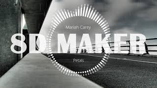 Mariah Carey - Petals [8D TUNES / USE HEADPHONES] 🎧