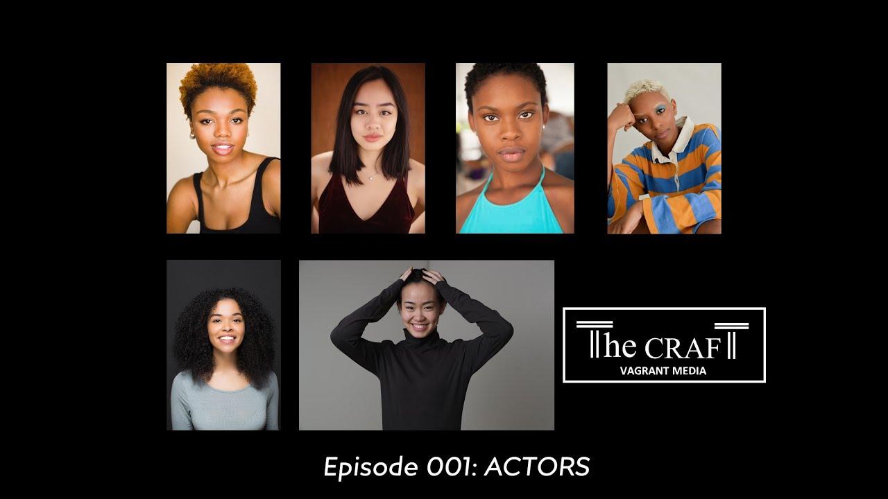 The Craft: Actors Ep 1 (Part 1)