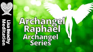 Archangel Raphael - Guided Meditation Archangel Series To book a pe...
