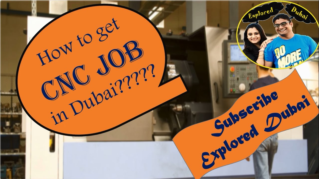 How To Find A Job Cnc Machine Operator Jobs In Dubai Youtube