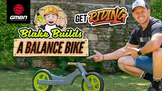 Blake Builds A Balance Bike | First Bike Cave DIY Project | #GetRiding Week