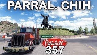PARRAL Chihuahua pasando por Mapimi desde Gomez Palacio con Peterbilt 357 | Mapa de Mexico | ATS
