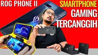 Yang Ke-2 Lebih Kencang, Lebih Canggih untuk Gaming: Preview ASUS ROG Phone II - Segera di Indonesia