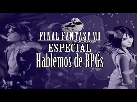 ESPECIAL FINAL FANTASY VIII - Hablemos de RPGs con Juan Milán