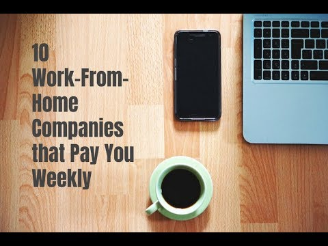 10 Work-From-Home Companies that Pay You Weekly