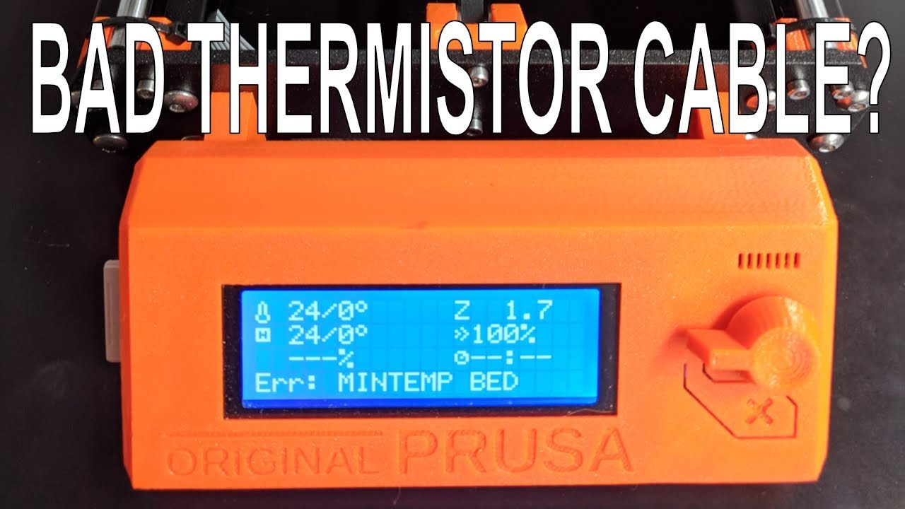 Prusa i3 MK3 MINTEMP BED Error - Thermistor Cable Measured for Prusa  Support by Brian Flores